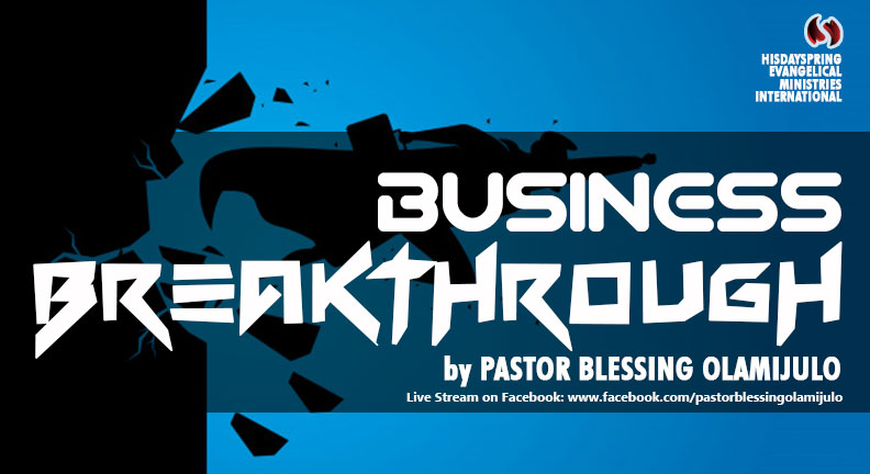 business-breakthrough-pastor-blessing-olamijulo-hisdayspring