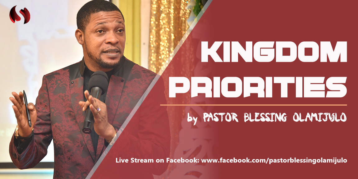 kingdom-priorities-pastorblessingolamijulo-hisdayspring