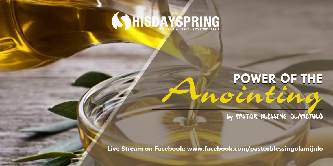 hisdayspring-power-of-the-anointing-pastor-blessing-olamijulo