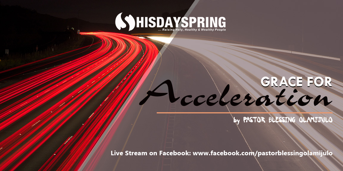 sermon-acceleration-hisdayspring-ministries-pastorblessing