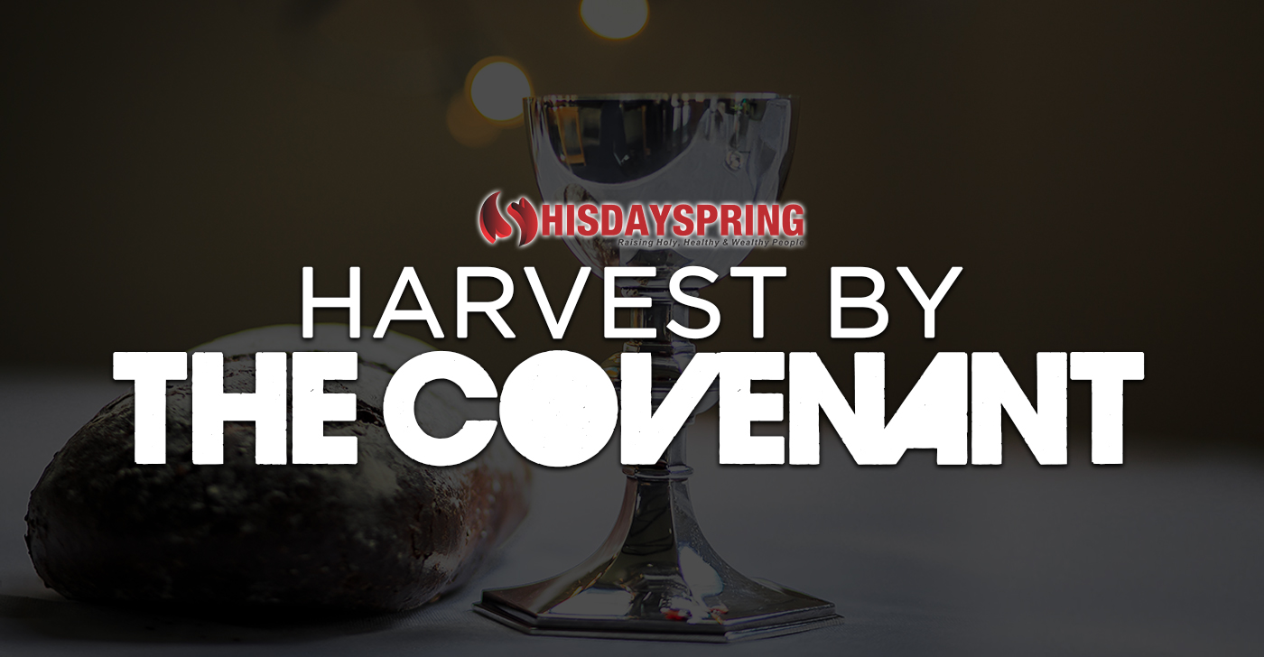 HARVEST BY THE COVENANT