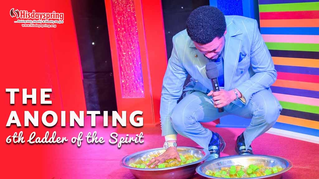 The Anointing - 6th Ladder of the Spirit